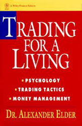 Trading for a Living- Psychology, Trading Tactics, Money Management