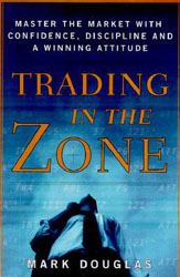 Trading in the Zone- Master the Market with Confidence, Discipline and a Winning Attitude (Review)