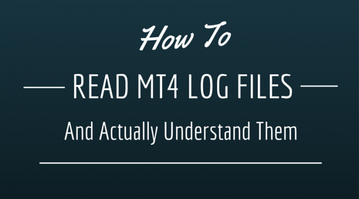 How to read MetaTrader 4 Log Files and actually understand them