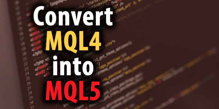 convert-mql4-to-mql5-featured-image-704x350
